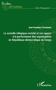 Téléchargez le livre :  Le contrôle trilogique revisité et son apport à la performance des organisations en République démocratique du Congo
