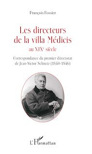 Téléchargez le livre :  Les directeurs de la villa Médicis au XIXe siècle