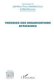 Téléchargez le livre :  Théories des organisations africaines