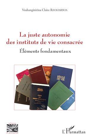 Téléchargez le livre :  La juste autonomie des instituts de vie consacrée