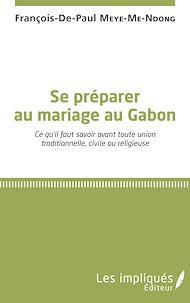 Téléchargez le livre :  Se préparer au mariage au Gabon