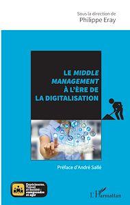Téléchargez le livre :  Le <em>middle management</em> à l'ère de la digitalisation