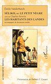 Télécharger le livre :  Séliko, ou Le petit nègre suivi de Les habitants des Landes