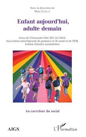 Téléchargez le livre :  Enfant aujourd'hui, adulte demain