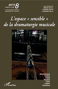 """Téléchargez le livre :  L'espace """"sensible"""" de la dramaturgie musicale"""