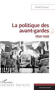 Téléchargez le livre :  La politique des avant-gardes