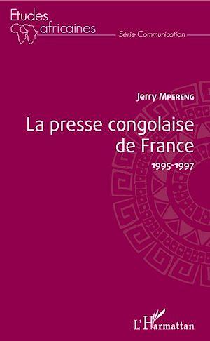 Téléchargez le livre :  La presse congolaise de France 1995-1997