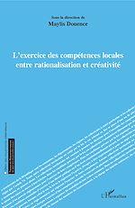 Téléchargez le livre :  L'exercice des compétences locales entre rationalisation et créativité