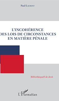 Téléchargez le livre :  L'incohérence des lois de circonstances en matière pénale