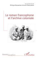 Téléchargez le livre :  Le roman francophone et l'archive coloniale