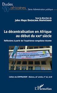 Téléchargez le livre :  La décentralisation en Afrique au début du XXIe siècle