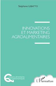 Téléchargez le livre :  Innovations et marketing agroalimentaires