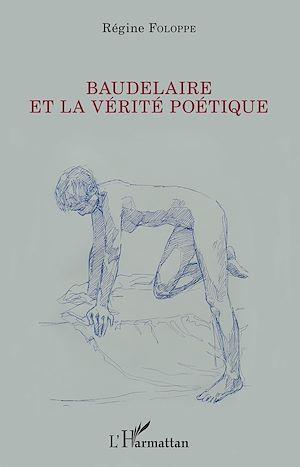 Téléchargez le livre :  Baudelaire et la vérité poétique