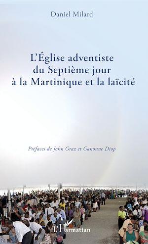 Téléchargez le livre :  L'Eglise adventiste du Septième jour à la Martinique et la laïcité