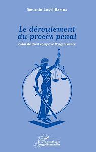 Téléchargez le livre :  Le déroulement du procès pénal