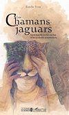 Télécharger le livre :  Les chamans jaguars
