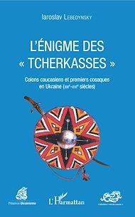 """Téléchargez le livre :  L'énigme des """"Tcherkasses"""""""