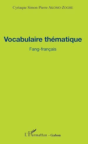 Téléchargez le livre :  Vocabulaire thématique Fang-français