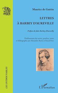 Téléchargez le livre :  Lettres à Barbey d'Aurevilly
