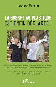Téléchargez le livre :  La guerre au plastique est enfin déclarée !