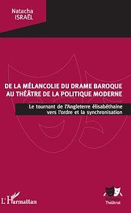 Téléchargez le livre :  De la mélancolie du drame baroque au théâtre de la politique moderne