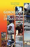 Télécharger le livre :  Guadeloupe : le développement en question(s)