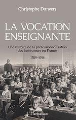 Téléchargez le livre :  La vocation enseignante
