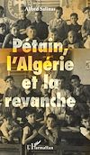 Télécharger le livre :  Pétain, l'Algérie et la revanche