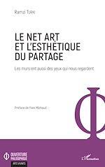 Téléchargez le livre :  Le Net Art et l'esthétique du partage
