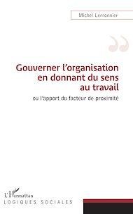 Téléchargez le livre :  Gouverner l'organisation en donnant du sens au travail