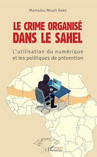 Téléchargez le livre :  Le crime organisé dans le Sahel