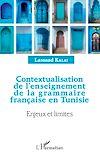 Télécharger le livre :  Contextualisation de l'enseignement de la grammaire française et Tunisie