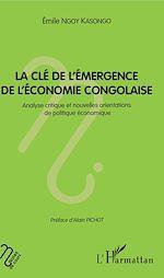 Téléchargez le livre :  La clé de l'émergence de l'économie congolaise