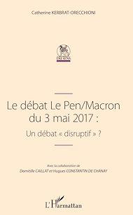 """Téléchargez le livre :  Le débat Le Pen/Macron du 3 mai 2017 : Un débat """"disruptif"""""""