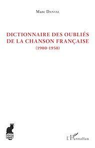 Téléchargez le livre :  Dictionnaire des oubliés de la chanson française