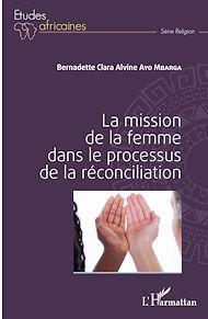 Téléchargez le livre :  La mission de la femme dans le processus de la réconciliation