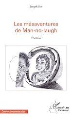 Téléchargez le livre :  Les mésavenures de Man-no-laugh