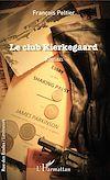 Télécharger le livre :  Le club Kierkegaard