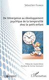 Télécharger le livre :  De l'émergence au développement psychique de la temporalité chez le petit enfant