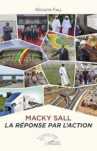 Téléchargez le livre :  Macky Sall la réponse par l'action