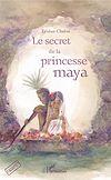 Télécharger le livre :  Le secret de la princesse maya