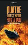 Télécharger le livre :  Quatre secrets d'histoire pour la radio
