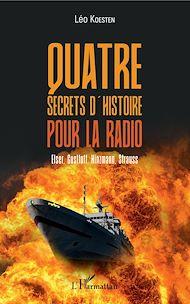 Téléchargez le livre :  Quatre secrets d'histoire pour la radio