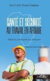 Télécharger le livre :  Santé et sécurité au travail en Afrique