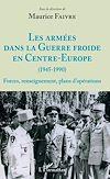 Télécharger le livre :  Les armées dans la Guerre froide en Centre-Europe (1945-1990)