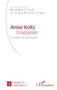 Téléchargez le livre :  Anise Koltz l'inapaisée