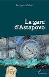 Télécharger le livre :  La Gare d'Astapovo