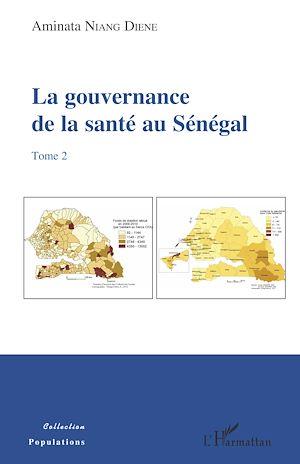 Téléchargez le livre :  La gouvernance de la santé au Sénégal (tome 2)