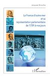 Télécharger le livre :  La France d'outre-mer et sa représentation parlementaire de 1789 à nos jours
