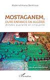 Télécharger le livre :  Mostaganem, dure enfance en Algérie